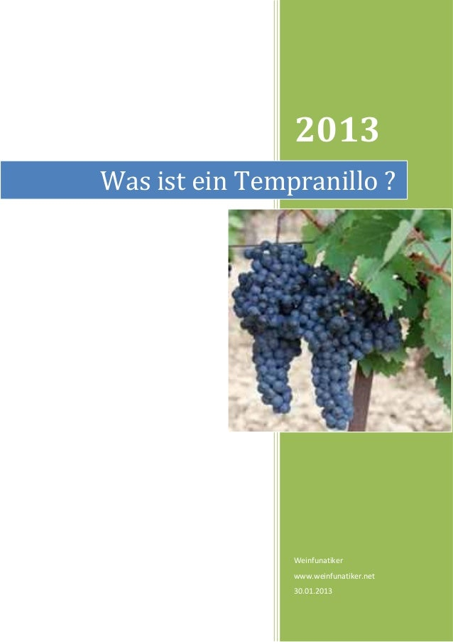 2013Was ist ein Tempranillo ?                Weinfunatiker                www.weinfunatiker.net                30.01.2013