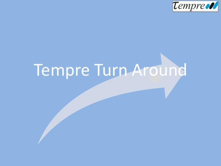 Tempre Turn Around