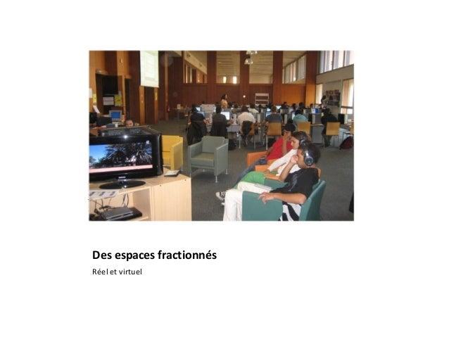 Des espaces fractionnés Réel et virtuel