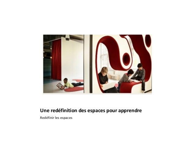 Une redéfinition des espaces pour apprendre Redéfinir les espaces