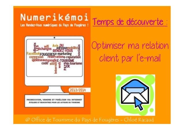 dé Temps de découverte :  Optimiser ma relation client par l'e-mail  @ Office de Tourisme du Pays de Fougères - Chloé Raca...