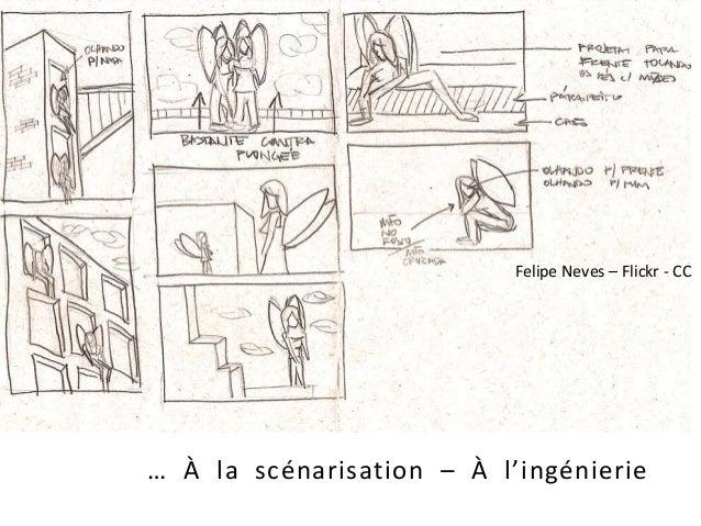 … À la scénarisation – À l'ingénierie Felipe Neves – Flickr - CC