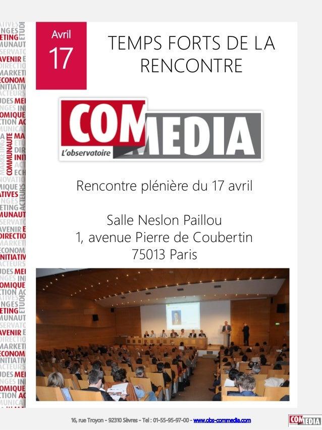 16, rue Troyon - 92310 Sèvres - Tel : 01-55-95-97-00 - www.obs-commedia.com TEMPS FORTS DE LA RENCONTRE Avril 17 16, rue T...