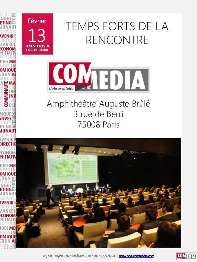 Février  13  TEMPS FORTS DE LA RENCONTRE  TEMPS FORTS DE LA RENCONTRE  Amphithéâtre Auguste Brûlé 3 rue de Berri 75008 Par...