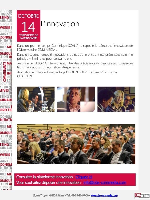 OCTOBRE  14  L'innovation  TEMPS FORTS DE LA RENCONTRE  Dans un premier temps Dominique SCALIA, a rappelé la démarche inno...