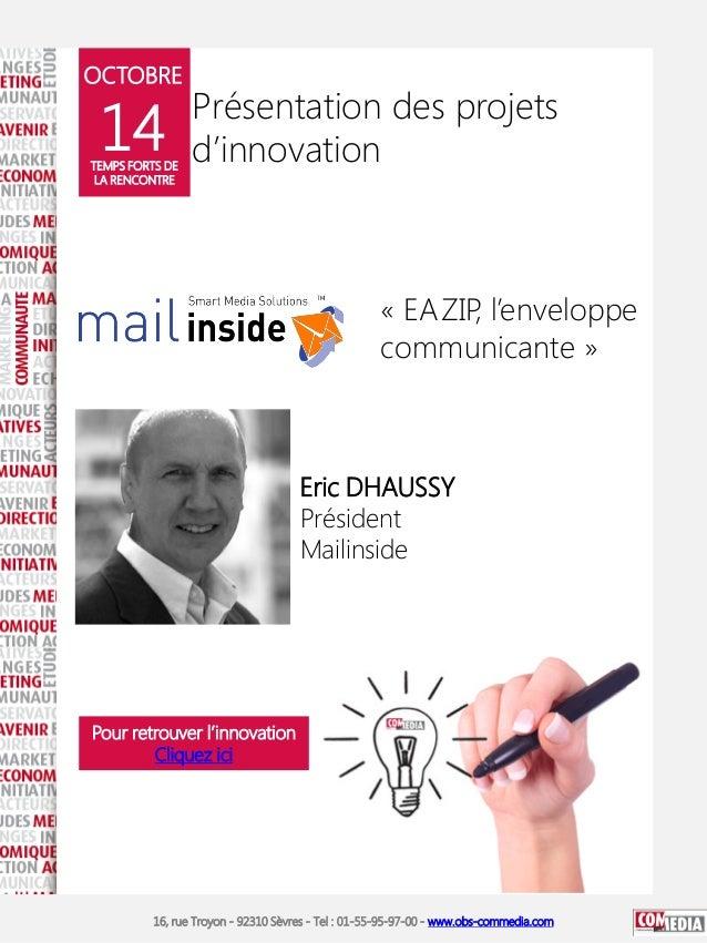 OCTOBRE  14  TEMPS FORTS DE LA RENCONTRE  Présentation des projets d'innovation  « EAZIP l'enveloppe , communicante »  Eri...