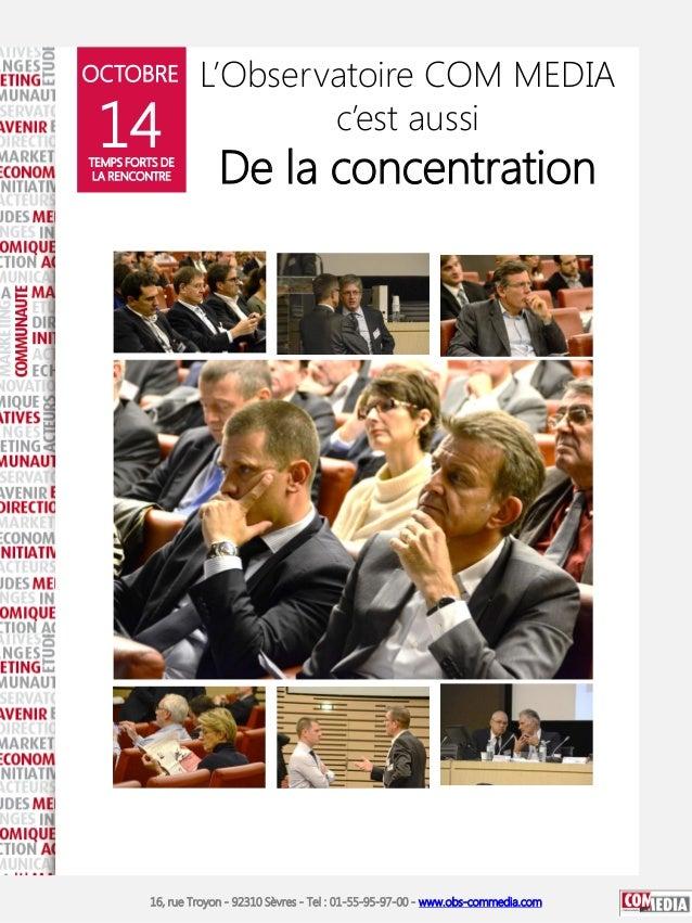OCTOBRE  14  TEMPS FORTS DE LA RENCONTRE  L'Observatoire COM MEDIA c'est aussi  De la concentration  16, rue Troyon - 9231...