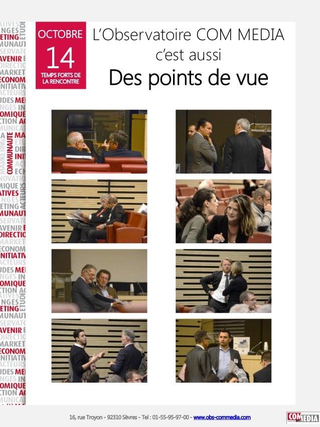 OCTOBRE  14  TEMPS FORTS DE LA RENCONTRE  L'Observatoire COM MEDIA c'est aussi  Des points de vue  16, rue Troyon - 92310 ...
