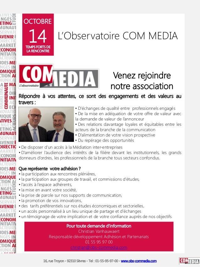 OCTOBRE  14  L'Observatoire COM MEDIA  TEMPS FORTS DE LA RENCONTRE  Venez rejoindre notre association Répondre à vos atten...