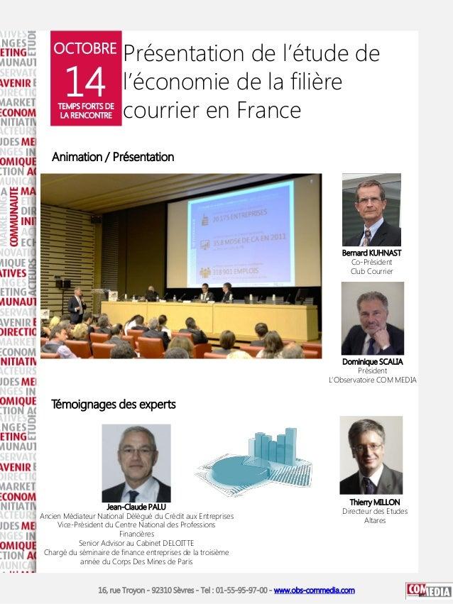 OCTOBRE  14  TEMPS FORTS DE LA RENCONTRE  Présentation de l'étude de l'économie de la filière courrier en France  Animatio...