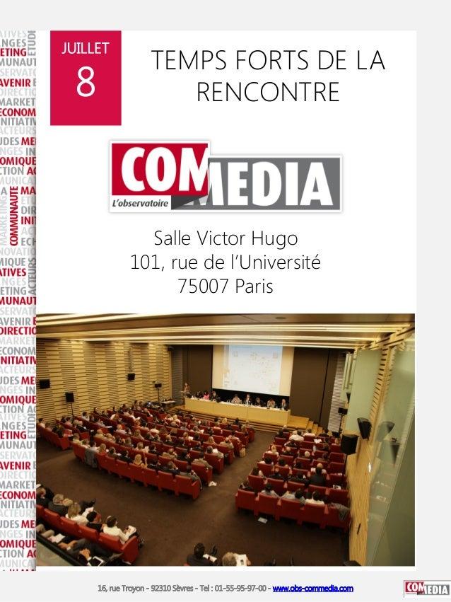16, rue Troyon - 92310 Sèvres - Tel : 01-55-95-97-00 - www.obs-commedia.com TEMPS FORTS DE LA RENCONTRE JUILLET 8 16, rue ...
