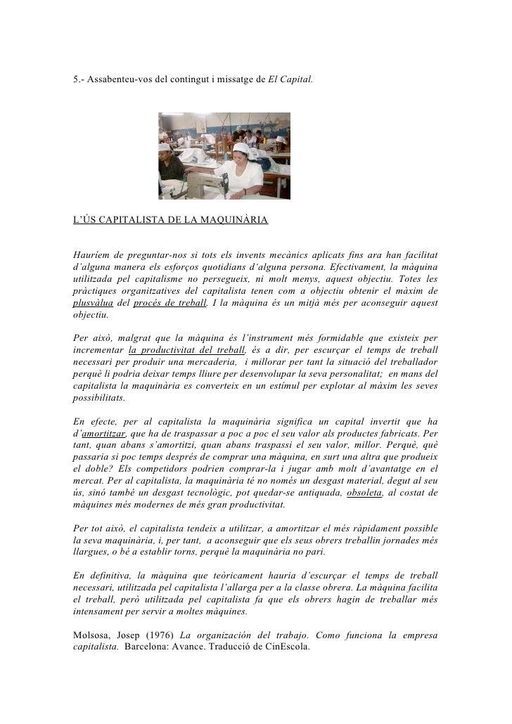 5.- Assabenteu-vos del contingut i missatge de El Capital.     L'ÚS CAPITALISTA DE LA MAQUINÀRIA   Hauríem de preguntar-no...