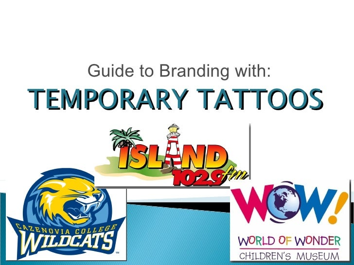 TEMPORARY TATTOOS Guide to Branding with: