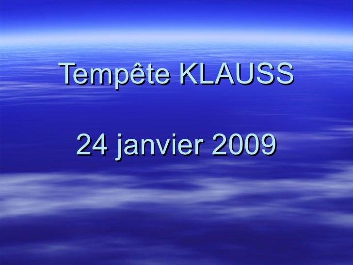 Tempête KLAUSS 24 janvier 2009