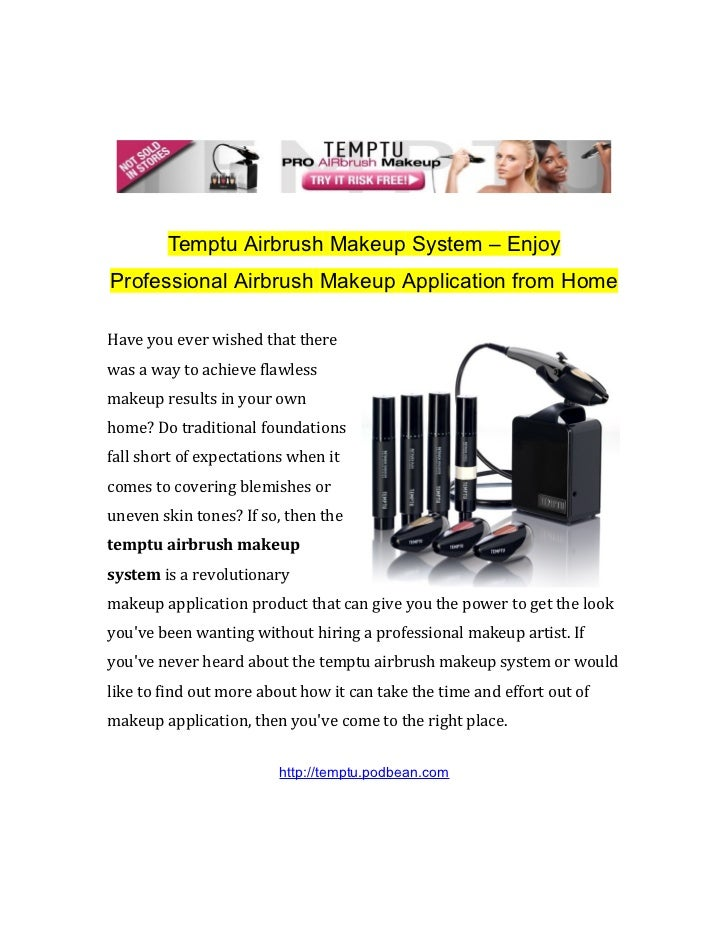 Temptu Airbrush Makeup System – EnjoyProfessional Airbrush Makeup Application from HomeHave you ever wished that therewas ...