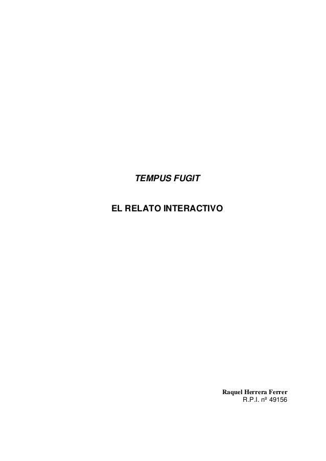 TEMPUS FUGITEL RELATO INTERACTIVO                    Raquel Herrera Ferrer                          R.P.I. nº 49156