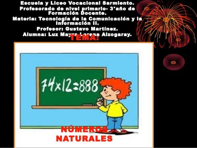 Escuela y Liceo Vocacional Sar miento.  Profesor ado de nivel primario- 3°año de            For mación Docente.Materia: Te...