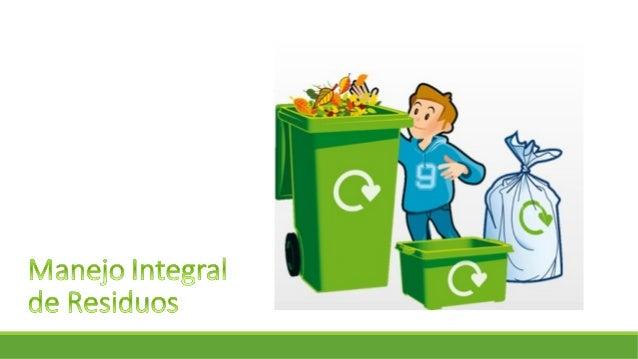 Temática 5 manejo integral de residuos