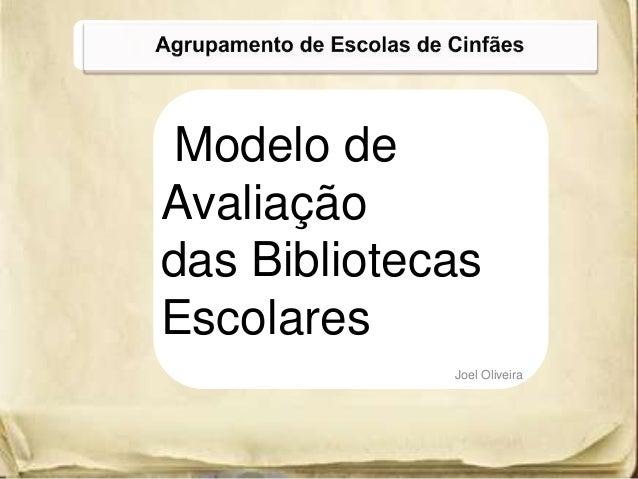 Modelo de Avaliação das Bibliotecas Escolares Joel Oliveira