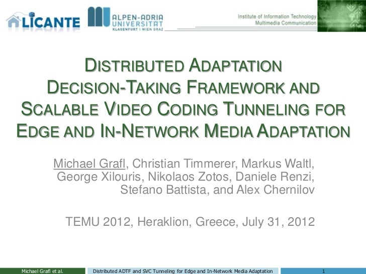 DISTRIBUTED ADAPTATION   DECISION-TAKING FRAMEWORK ANDSCALABLE VIDEO CODING TUNNELING FOREDGE AND IN-NETWORK MEDIA ADAPTAT...
