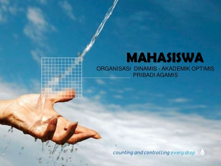 MAHASISWA<br />ORGANISASI  DINAMIS - AKADEMIK OPTIMIS PRIBADI AGAMIS<br />