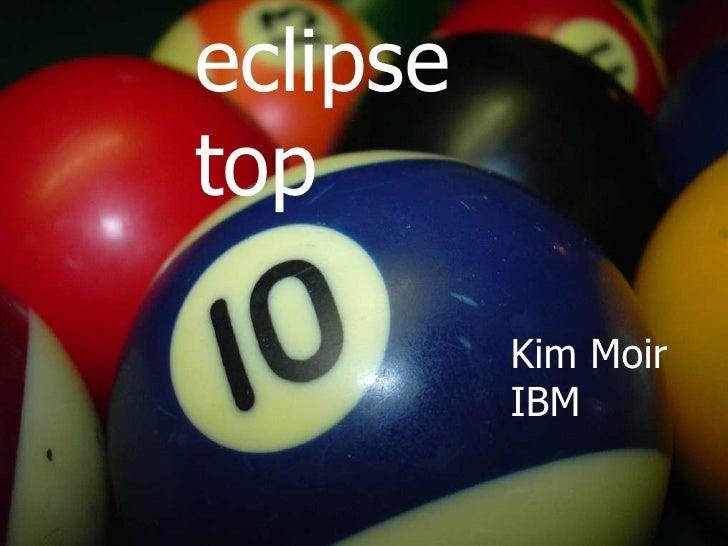 eclipse top Kim Moir IBM