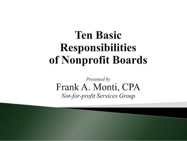1. Although every organization is unique, there are fundamental responsibilities that hold true for almost every Board. 2....