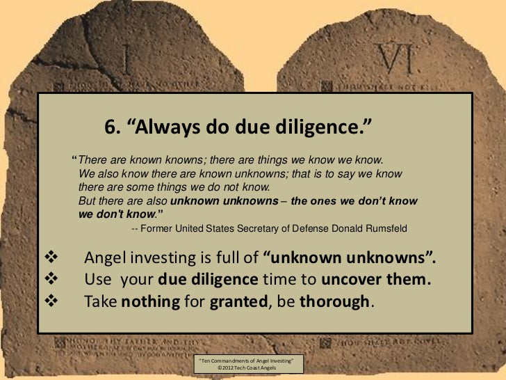 """6. """"Always do due diligence.""""    """"There are known knowns; there are things we know we know.     We also know there are kno..."""