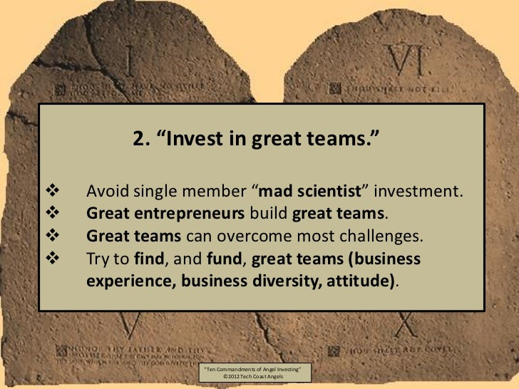 """2. """"Invest in great teams.""""   Avoid single member """"mad scientist"""" investment.   Great entrepreneurs build great teams. ..."""