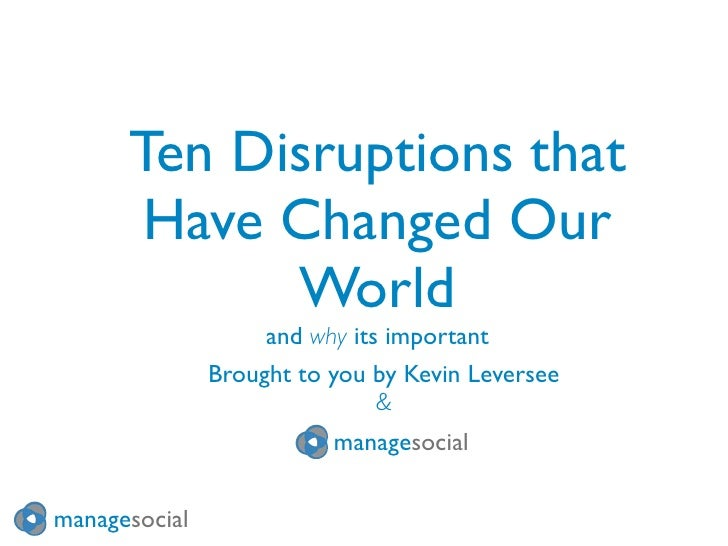 Ten Disruptions that        Have Changed Our             World                     and why its important                Br...