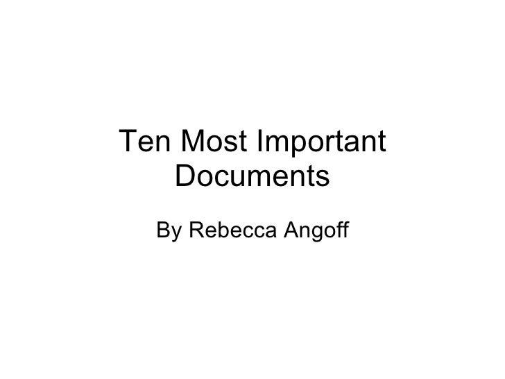 Ten Most Important Documents By Rebecca Angoff