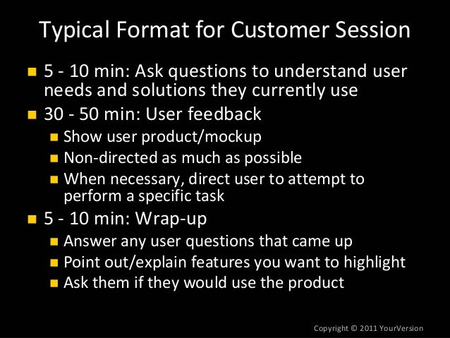Copyright© 2011YourVersion TypicalFormatforCustomerSession 5‐ 10min:Askquestionstounderstanduser needsands...