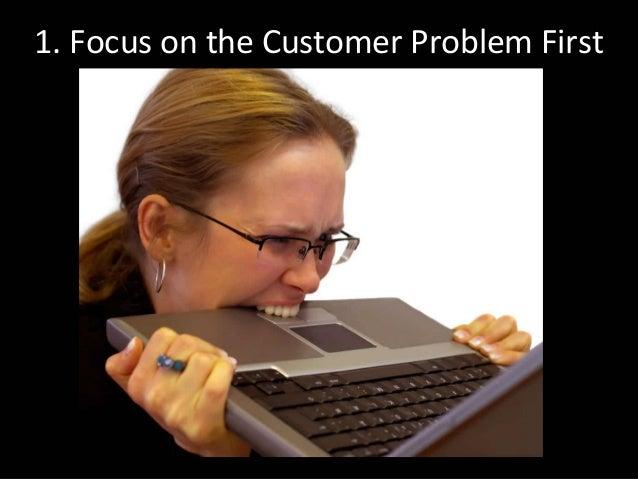 1.FocusontheCustomerProblemFirst