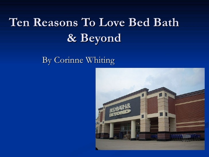 Ten Reasons To Love Bed Bath & Beyond By Corinne Whiting