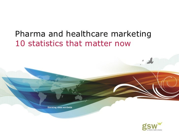 Pharma and healthcare marketing 10 statistics that matter now