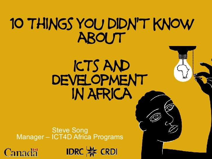 10 Things you didn't know           about              ICTs and           Development             in Africa            Ste...