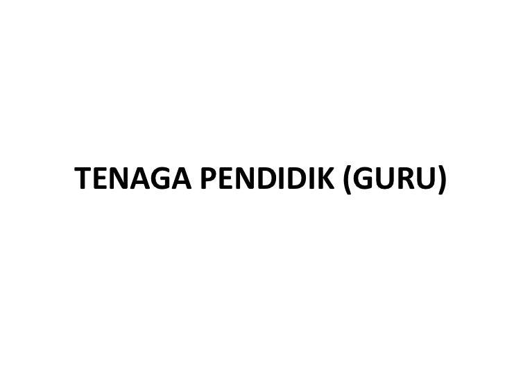TENAGA PENDIDIK (GURU)