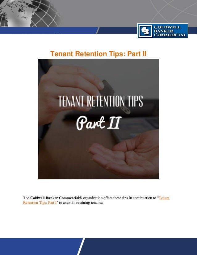 "Tenant Retention Tips: Part II The Coldwell Banker Commercial® organization offers these tips in continuation to ""Tenant R..."