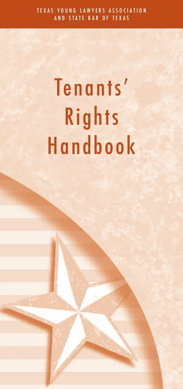 TEXAS YOUNG LAWYERS ASSOCIATION     AND STATE BAR OF TEXAS   Te n a n t s '    Rights  Handbook               A