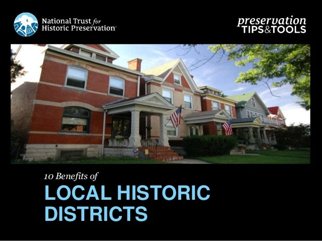 10 Benefits of LOCAL HISTORIC DISTRICTS