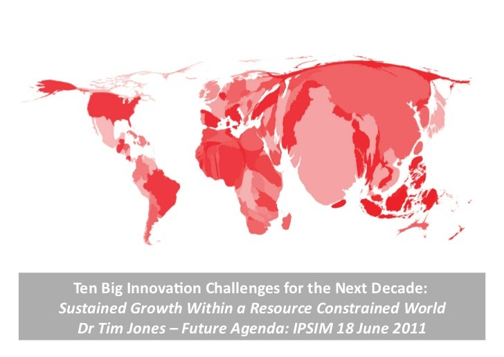 Ten Big Innova,on Challenges for the Next Decade:         Sustained Growth Within a Resource C...
