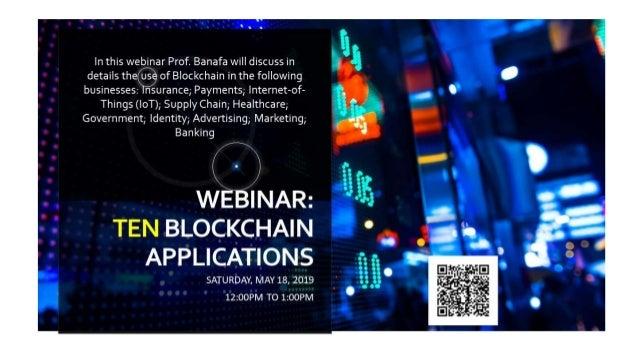 Ten+ Blockchain Applications Prof. Ahmed Banafa IoT-Blockchain-AI Expert   Faculty   Author   Keynote Speaker CA, USA
