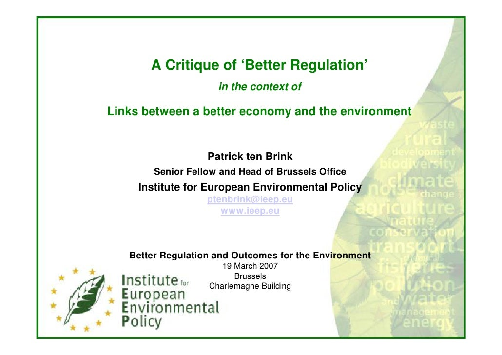 A Critique of 'Better Regulation'                      in the context of  Links between a better economy and the environme...