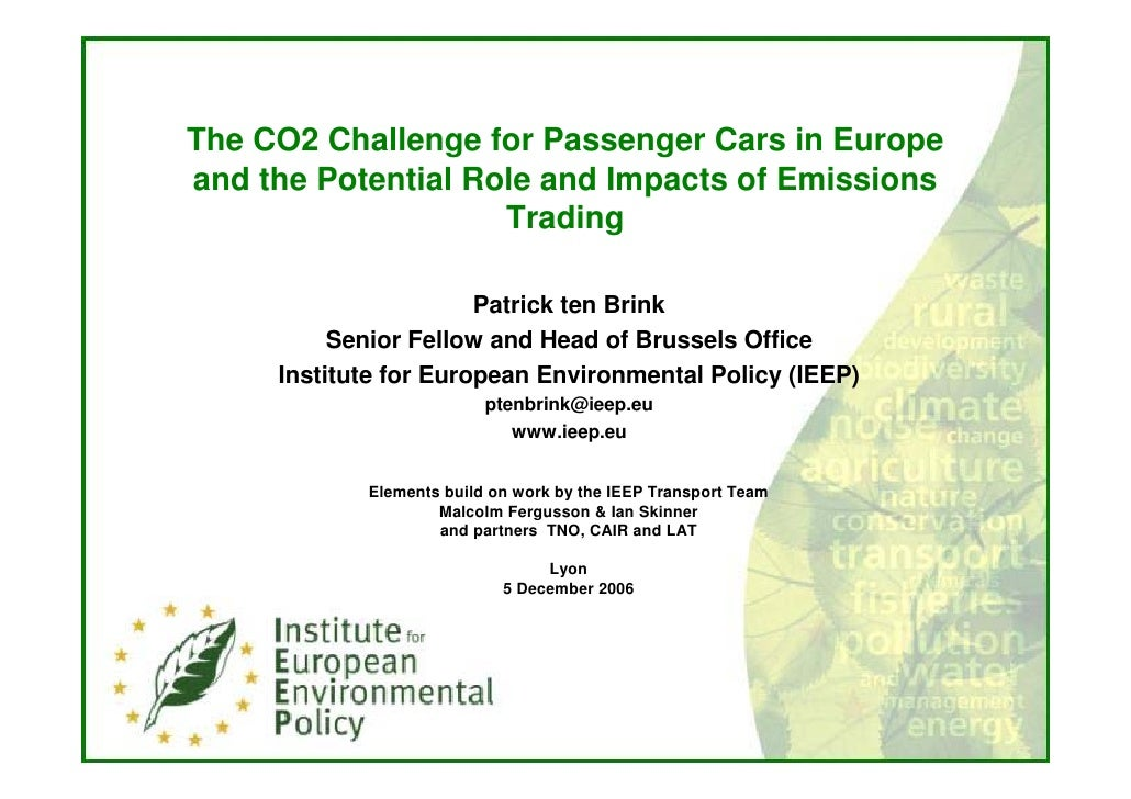 The CO2 Challenge for Passenger Cars in Europe and the Potential Role and Impacts of Emissions                     Trading...