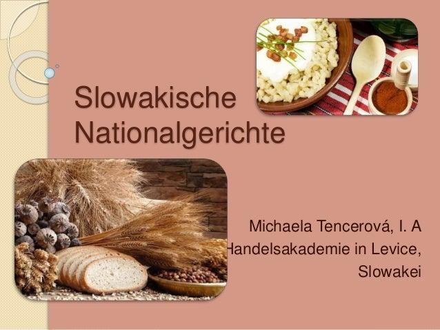Slowakische Nationalgerichte Michaela Tencerová, I. A Handelsakademie in Levice, Slowakei