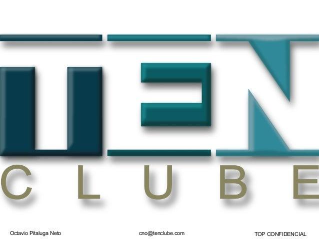 Octavio Pitaluga Neto TOP CONFIDENCIALcno@tenclube.com