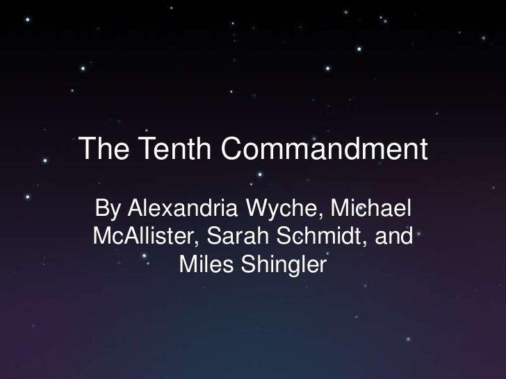 The Tenth CommandmentBy Alexandria Wyche, MichaelMcAllister, Sarah Schmidt, and        Miles Shingler