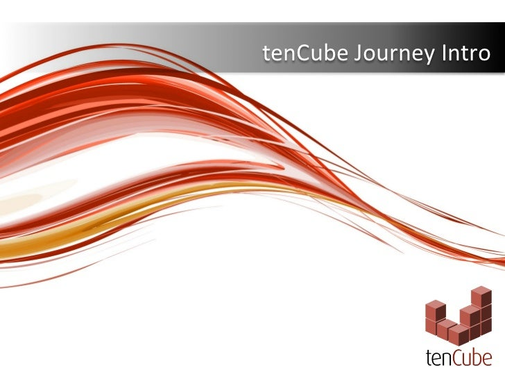 tenCube	  Journey	  Intro