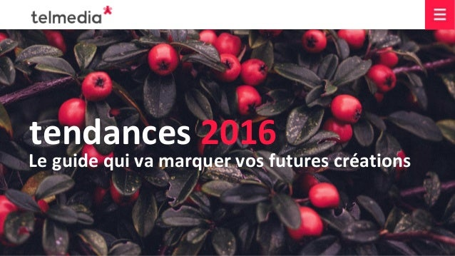 tendances 2016 Le guide qui va marquer vos futures créations