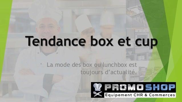 Tendance box et cup La mode des box ou lunchbox est toujours d'actualité.
